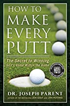 How to Make Every Putt: The Secret to…