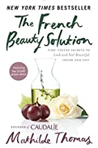 The French Beauty Solution: Time-Tested…