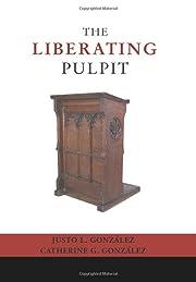 The Liberating Pulpit: por Justo L.…