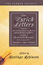 The Zurich Letters by Hastings Robinson