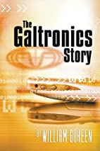 The Galtronic's Story by William Goheen