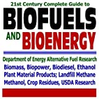 21st Century Complete Guide to Biofuels and…