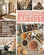 The organic artist : make your own paint,…