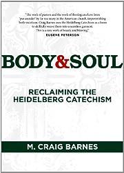 Body & Soul: Reclaiming the Heidelberg…