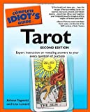 The complete idiot's guide to tarot / by Arlene Tognetti and Lisa Lenard