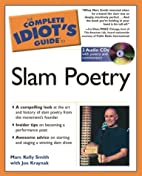 The Complete Idiot's Guide to Slam Poetry…