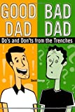 Good dad, bad dad : do's and don'ts from the trenches / David George