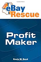 eBay Rescue Profit Maker by Kevin W. Boyd