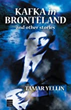 Kafka in Bronteland and Other Stories by…