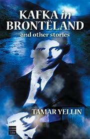 Kafka in Brontëland and other stories…