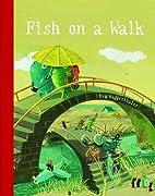 Fish On A Walk by Eva Muggenthaler