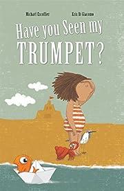 Have You Seen My Trumpet? av Michaël…