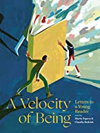 A Velocity of Being: Letters to A Young…