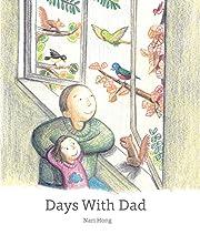Days With Dad por Nari Hong