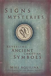 Signs and Mysteries: Revealing Ancient…