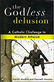 The Godless Delusion: A Catholic Challenge…