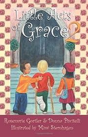 Little Acts of Grace 2 de Rosemarie Gortler