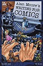Alan Moore's Writing For Comics Volume 1 by…