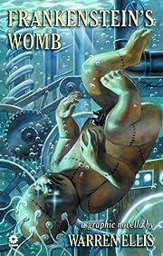 Warren Ellis' Frankenstein's Womb por Warren…