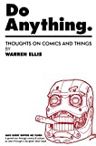 Do anything. : thoughts on comics and things / by Warren Ellis