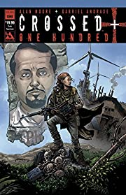 Crossed 100 Volume 1 de Alan Moore