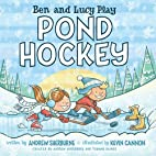 Ben and Lucy Play Pond Hockey by Andrew…