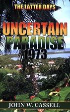 Uncertain Paradise: 1973 Part Two: The…
