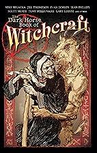 The Dark Horse Book of Witchcraft by Scott…