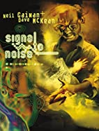 Signal to Noise New Edition by Neil Gaiman