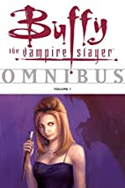 Buffy the Vampire Slayer Omnibus, Vol. 1 by…