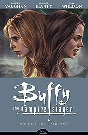Buffy the Vampire Slayer Volume Two: No…