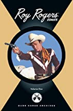 Roy Rogers Archives Volume 1 (v. 1) by…