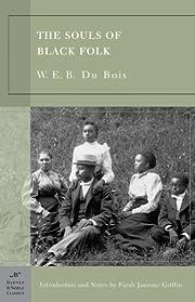 The Souls of Black Folk de W. E. B. Du Bois