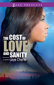 The Cost of Love and Sanity (Zane Presents)…
