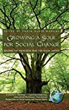 Growing a soul for social change : building the knowledge base for social justice / edited by Tonya Huber-Warring