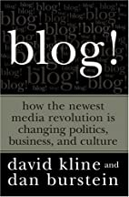 Blog!: How the Newest Media Revolution is…