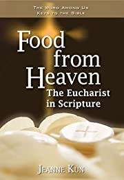 Food from heaven : the eucharist in…