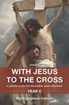 With Jesus to the Cross: A Lenten Guide on…