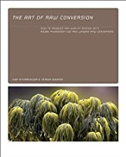 The art of RAW conversion : how to produce…