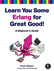 Learn You Some Erlang for Great Good!: A…