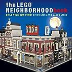 The LEGO Neighborhood Book: Build Your Own…