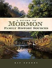 A Guide to Mormon Family History Sources de…