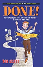 Done!: How to Accomplish Twice As Much in…