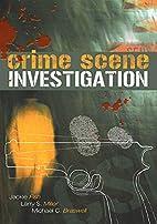 Crime Scene Investigation: An Introduction…