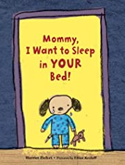 Mommy, I Want to Sleep in Your Bed! por…