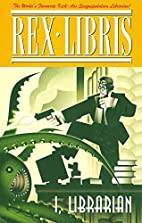 Rex Libris Volume 1: I, Librarian by James…