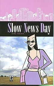Slow News Day av Andi Watson
