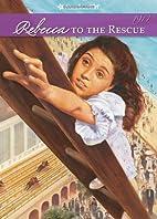 Rebecca to the Rescue (American Girls…