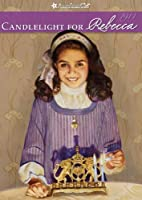 Candlelight for Rebecca (American Girls…