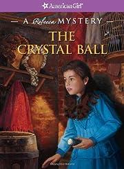 The crystal ball : a Rebecca mystery de…